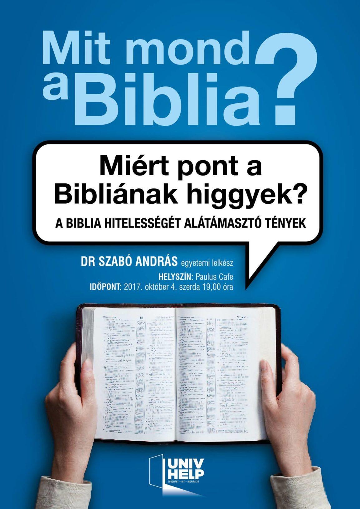 Miért épp a Bibliának higgyek?!
